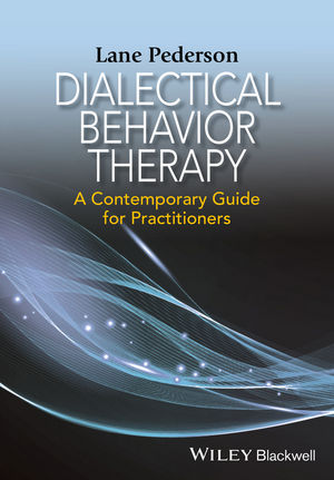 Dialectical Behavior Therapy: A Contemporary Guide for Practitioners