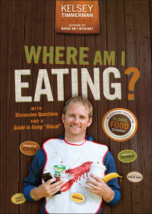 """Where Am I Eating?: An Adventure Through the Global Food Economy with Discussion Questions and a Guide to Going """"Glocal"""" (111896652X) cover image"""