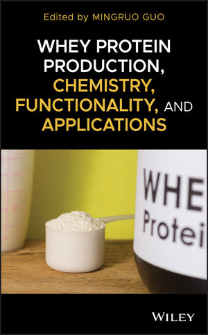 Whey Protein Production, Chemistry, Functionality, and Applications