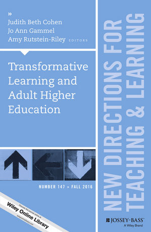 Transformative Learning and Adult Higher Education: New Directions for Teaching and Learning, Number 147 (111929102X) cover image