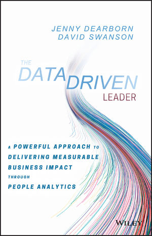 The Data Driven Leader: A Powerful Approach to Delivering Measurable Business Impact Through People Analytics (111938222X) cover image
