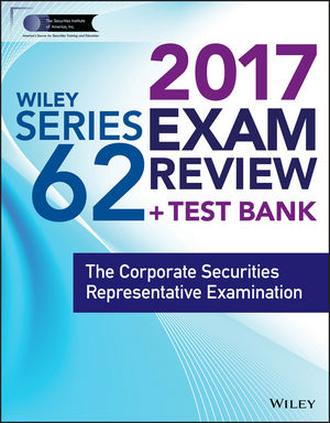 Wiley FINRA Series 62 Exam Review 2017: The Corporate Securities Representative Examination (111940312X) cover image