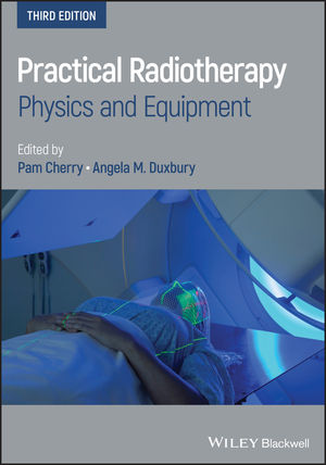 Practical Radiotherapy: Physics and Equipment, 3rd Edition