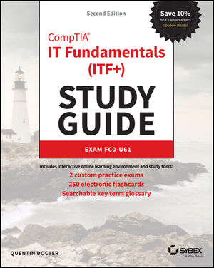 CompTIA IT Fundamentals+ (ITF+) Study Guide: Exam FC0-U61, 2nd Edition