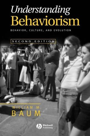 Understanding Behaviorism: Behavior, Culture, and Evolution, 2nd Edition (140511262X) cover image