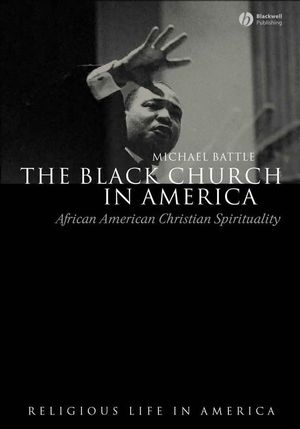 The Black Church in America: African American Christian Spirtuality (140511892X) cover image