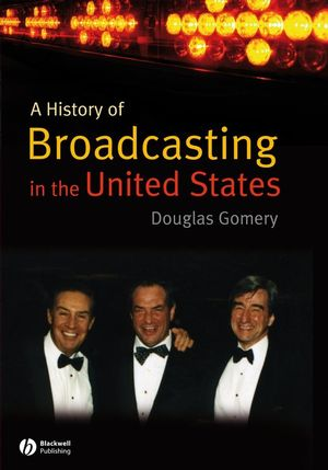 A History of Broadcasting in the United States (140512282X) cover image