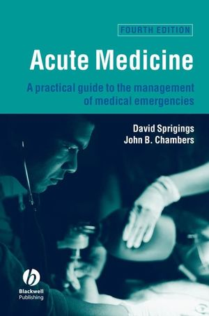 Acute Medicine: A Practical Guide to the Management of Medical Emergencies, 4th Edition (140512962X) cover image