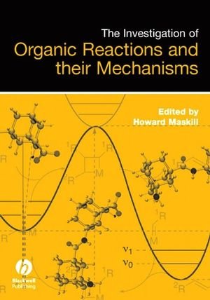 The Investigation of Organic Reactions and Their Mechanisms