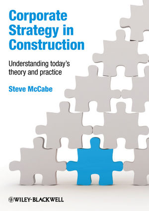 Corporate Strategy in Construction: Understanding Today's Theory and Practice (140515912X) cover image