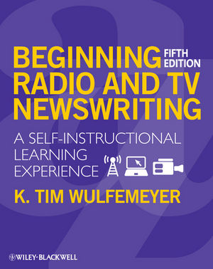 Beginning Radio and TV Newswriting: A Self-Instructional Learning Experience, 5th Edition