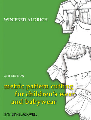 Metric Pattern Cutting for Children's Wear and Babywear, 4th Edition
