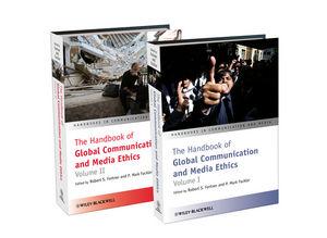 The Handbook of Global Communication and Media Ethics, 2 Volume Set