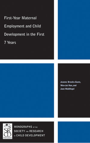 First-Year Maternal Employment and Child Development in the First 7 Years (144433932X) cover image