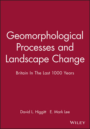 Geomorphological Processes and Landscape Change: Britain In The Last 1000 Years (144439942X) cover image