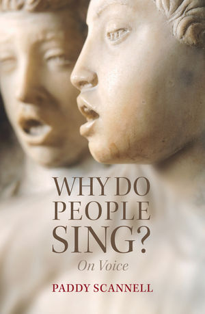 Why Do People Sing?: On Voice