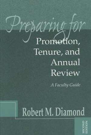 Preparing for Promotion, Tenure, and Annual Review: A Faculty Guide, 2nd Edition