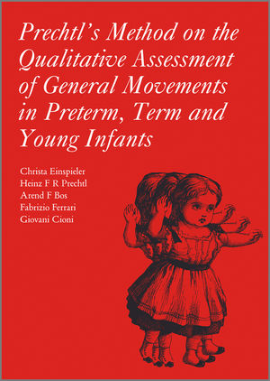 Prechtl's Method on the Qualitative Assessment of General Movements in Preterm, Term and Young Infants