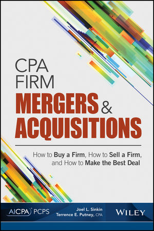 CPA Firm Mergers and Acquisitions: How to Buy a Firm, How to Sell a Firm, and How to Make the Best Deal (194023512X) cover image