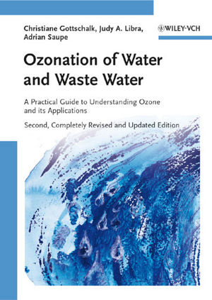 Ozonation of Water and Waste Water: A Practical Guide to Understanding Ozone and its Applications, 2nd Edition