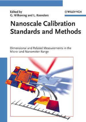 Nanoscale Calibration Standards and Methods: Dimensional and Related Measurements in the Micro and Nanometer Range (352740502X) cover image