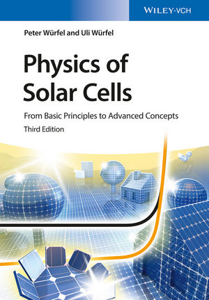 Physics of Solar Cells: From Basic Principles to Advanced Concepts, 3rd Edition