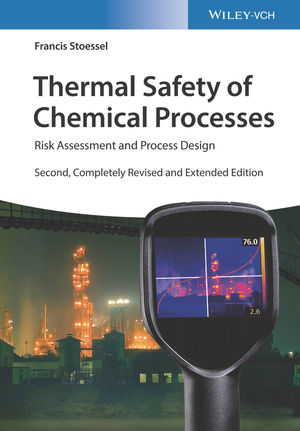 Thermal Safety of Chemical Processes: Risk Assessment and Process Design, 2nd Edition