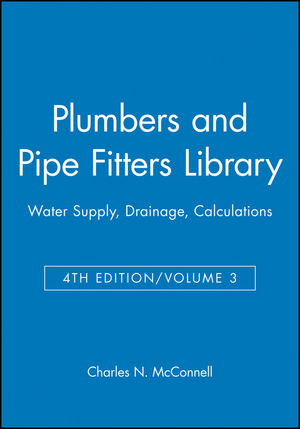 Plumbers and Pipe Fitters Library, Volume 3: Water Supply, Drainage, Calculations, 4th Edition