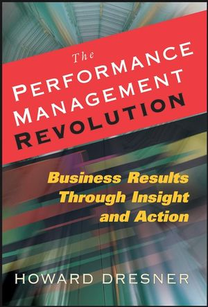 The Performance Management Revolution: Business Results Through Insight and Action (0470124830) cover image