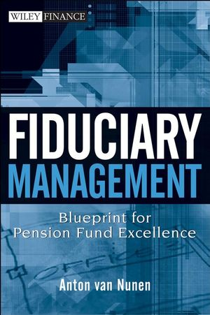 Fiduciary Management: Blueprint for Pension Fund Excellence (0470171030) cover image