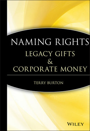 Naming Rights: Legacy Gifts and Corporate Money
