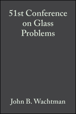 51st Conference on Glass Problems, Volume 12, Issue 3/4