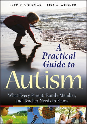 A Practical Guide to Autism: What Every Parent, Family Member, and Teacher Needs to Know (0470394730) cover image