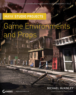 Maya Studio Projects: Game Environments and Props (0470524030) cover image