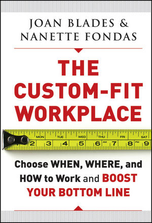 Book Cover Image for The Custom-Fit Workplace: Choose When, Where, and How to Work and Boost Your Bottom Line