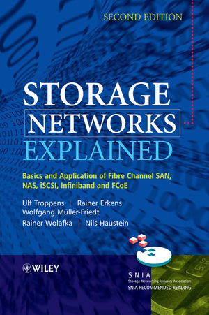 Storage Networks Explained: Basics and Application of Fibre Channel SAN, NAS, iSCSI, InfiniBand and FCoE, 2nd Edition
