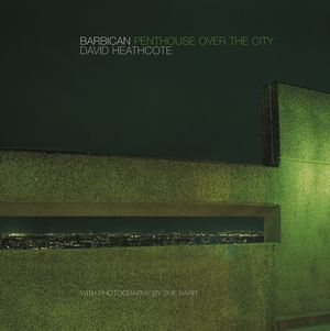Barbican: Penthouse Over the City (0470851430) cover image