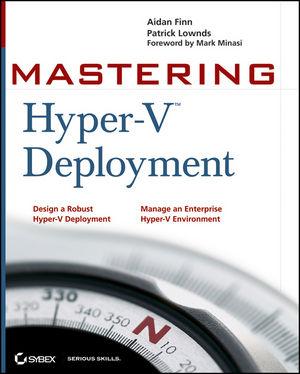 Mastering Hyper-V Deployment (0470876530) cover image