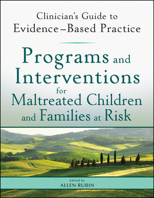 Programs and Interventions for Maltreated Children and Families at Risk: Clinician