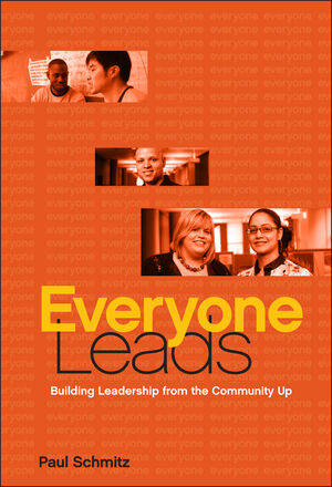 Everyone Leads: Building Leadership from the Community Up (0470906030) cover image