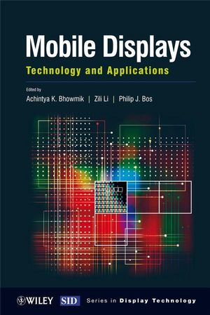 Mobile Displays: Technology and Applications (0470994630) cover image