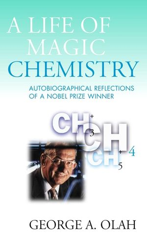 A Life of Magic Chemistry: Autobiographical Reflections of a Nobel Prize Winner