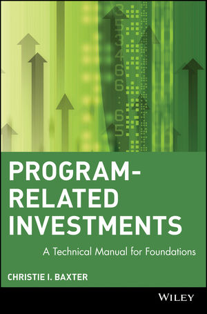 Program-Related Investments: A Technical Manual for Foundations (0471178330) cover image