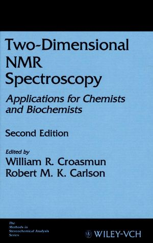 Two-Dimensional NMR Spectroscopy: Applications for Chemists and Biochemists, 2nd Edition, Fully Updated and Expanded to Include Multidimensional Work