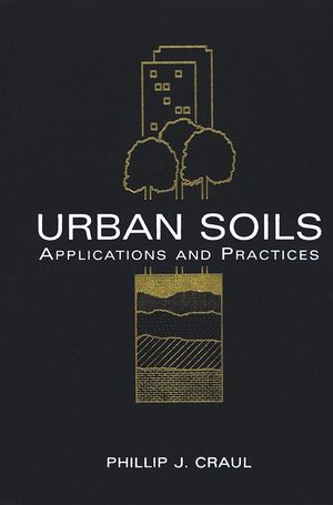 Urban Soils: Applications and Practices