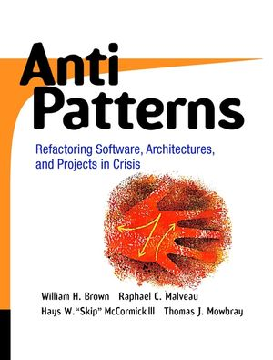 AntiPatterns: Refactoring Software, Architectures, and Projects in Crisis (0471197130) cover image