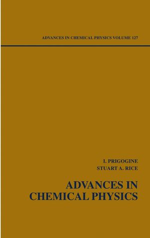 Advances in Chemical Physics, Volume 127
