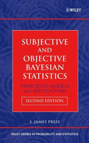 Subjective and Objective Bayesian Statistics: Principles, Models, and Applications, 2nd Edition