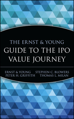 The Ernst & Young Guide to the IPO Value Journey
