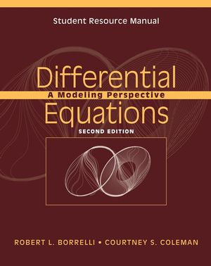 Student Resource Manual to accompany Differential Equations: A Modeling Perspective, 2e